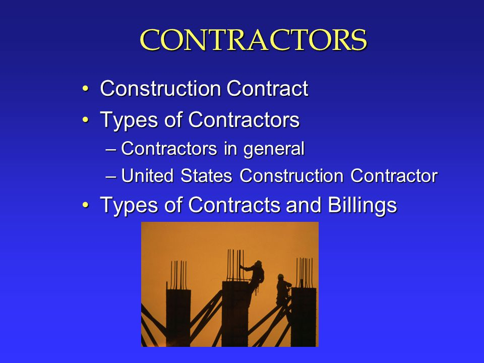 CONTRACTORS Construction Contract Types of Contractors