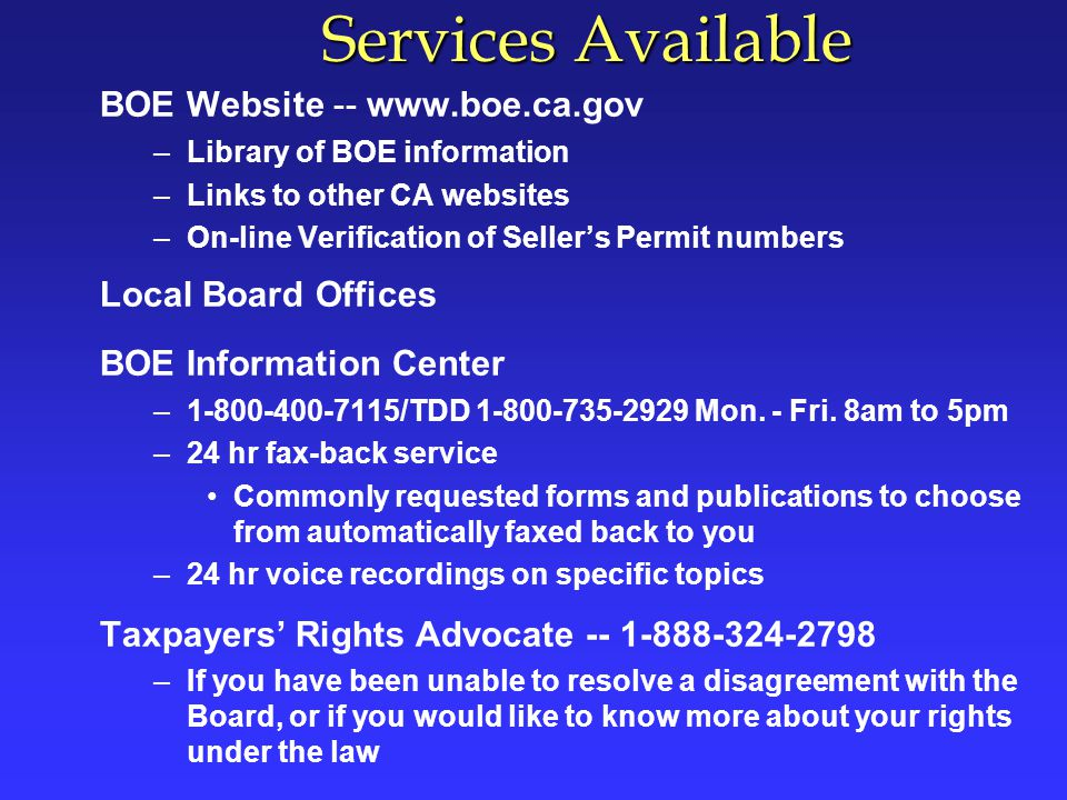 Services Available BOE Website -- www.boe.ca.gov Local Board Offices
