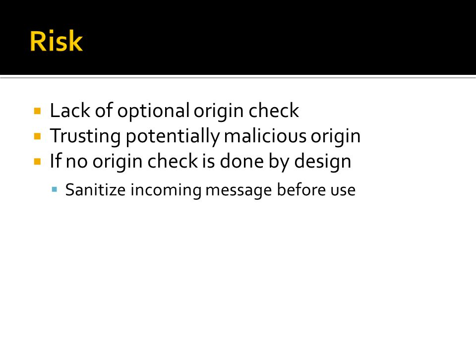 Risk Lack of optional origin check