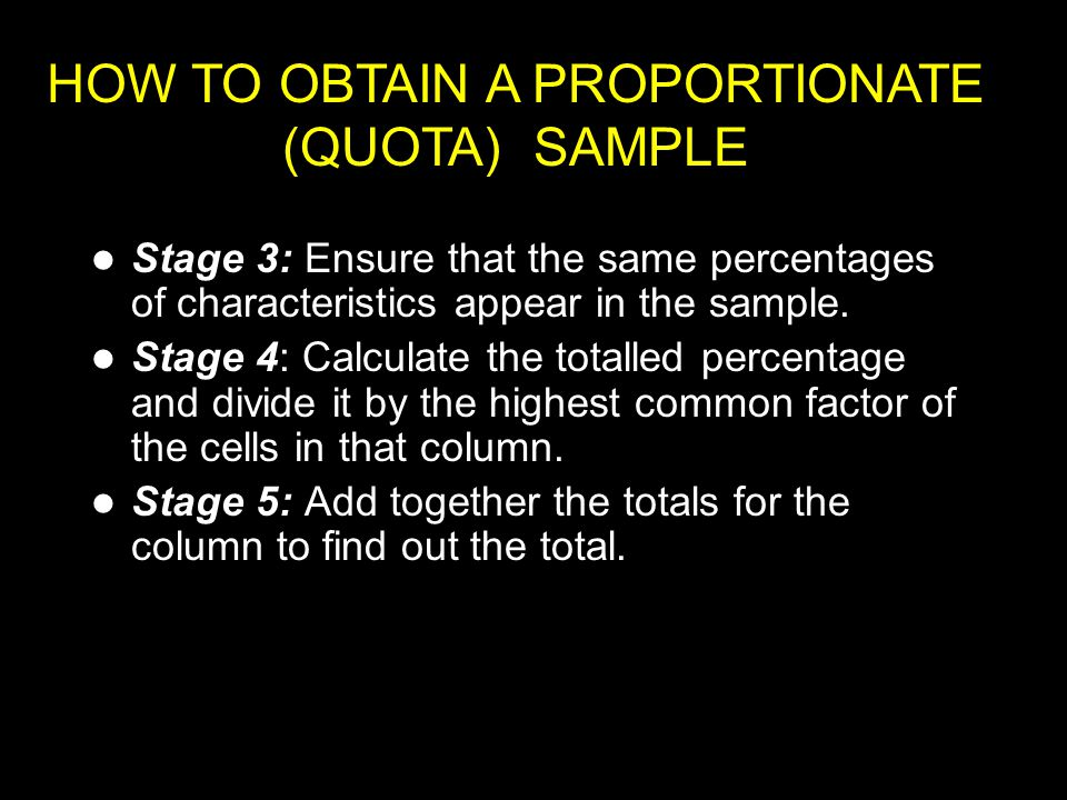HOW TO OBTAIN A PROPORTIONATE (QUOTA) SAMPLE