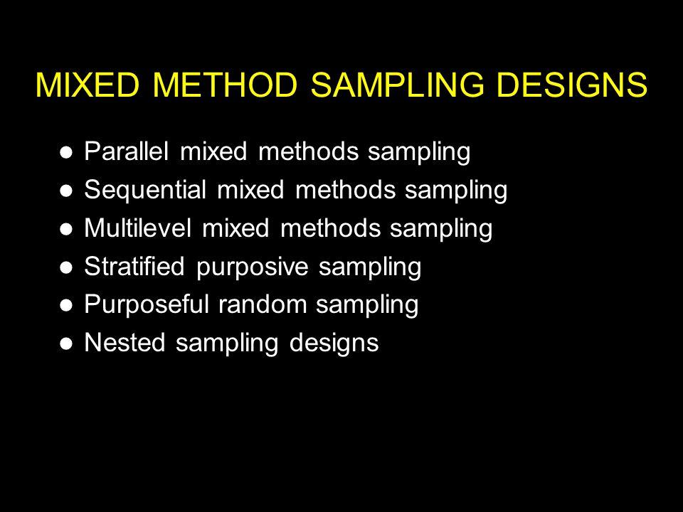 MIXED METHOD SAMPLING DESIGNS
