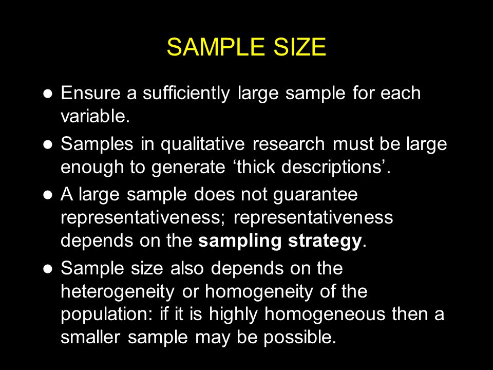 SAMPLE SIZE Ensure a sufficiently large sample for each variable.