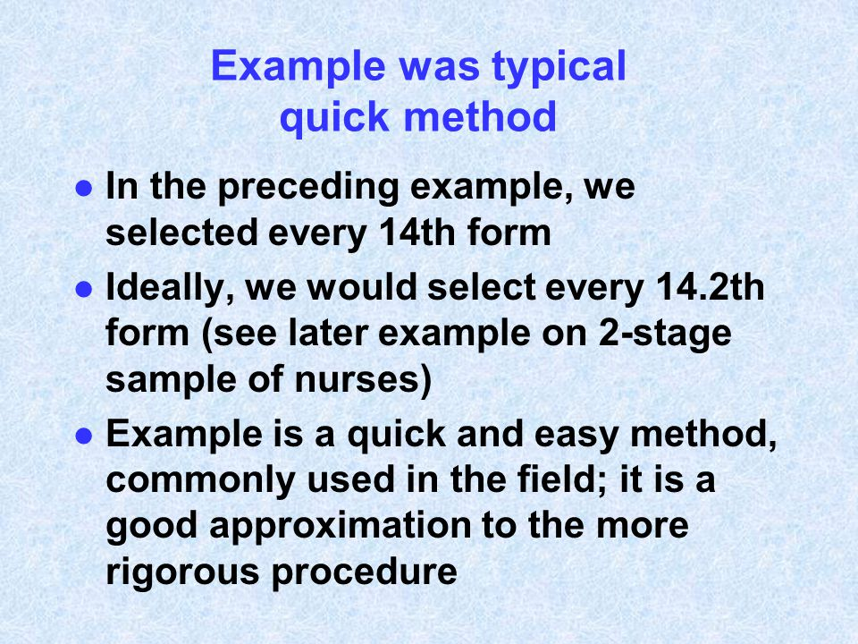 Example was typical quick method