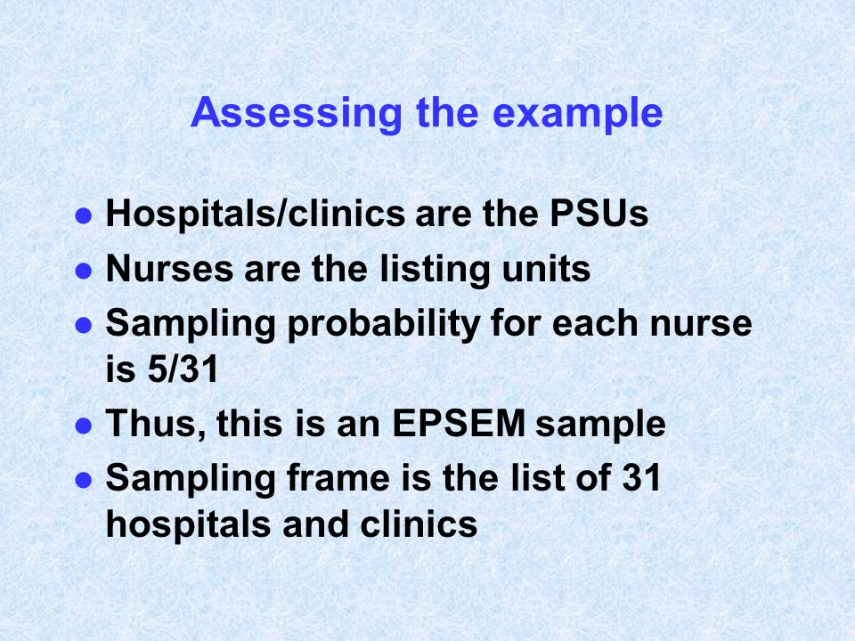 Assessing the example Hospitals/clinics are the PSUs