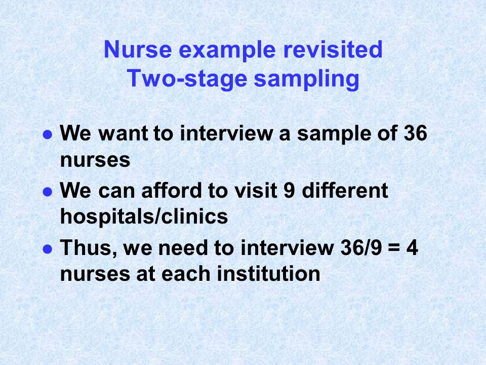 Nurse example revisited Two-stage sampling