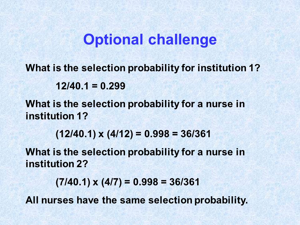 Optional challenge What is the selection probability for institution 1 12/40.1 = 0.299.