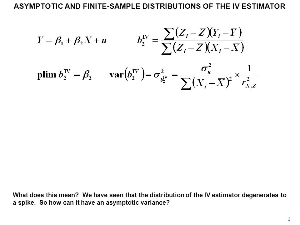 ASYMPTOTIC AND FINITE-SAMPLE DISTRIBUTIONS OF THE IV ESTIMATOR