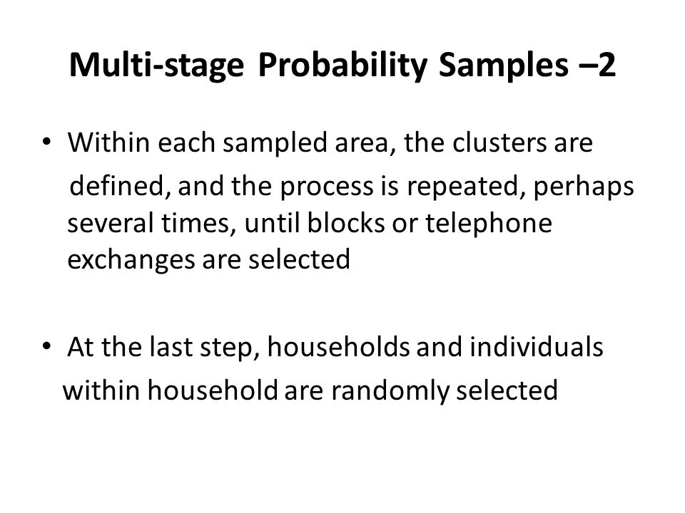 Multi-stage Probability Samples –2