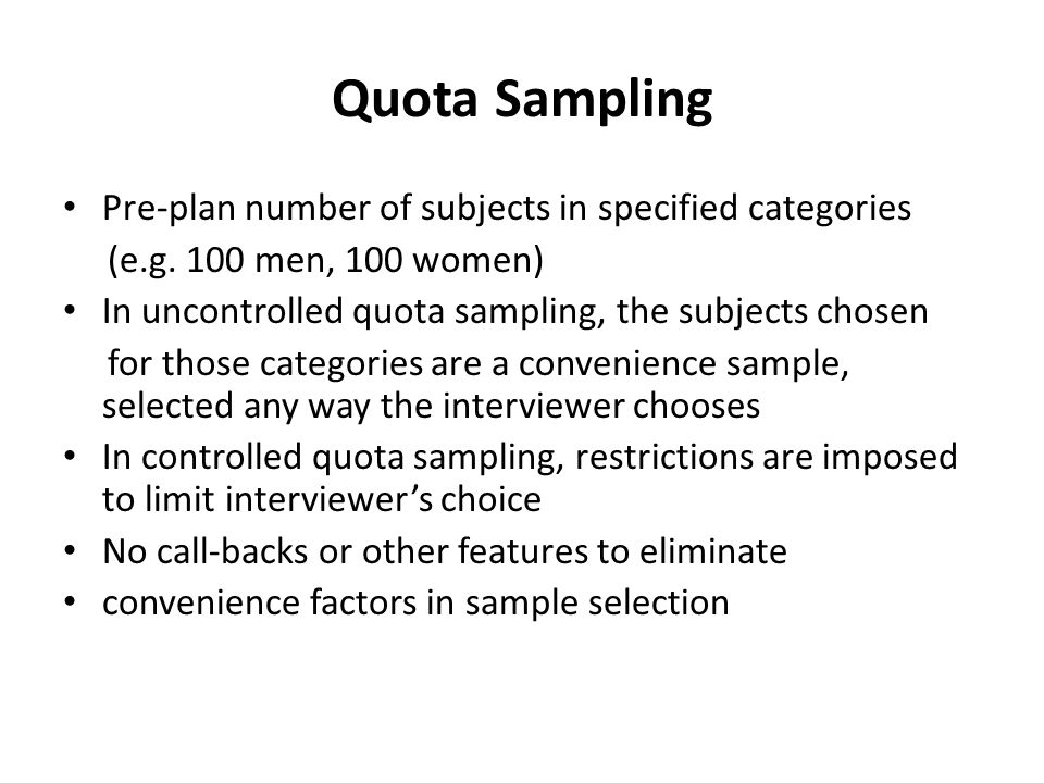 Quota Sampling Pre-plan number of subjects in specified categories