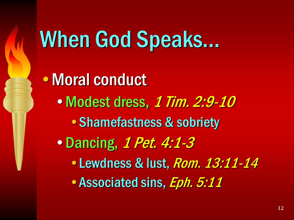 When God Speaks… Moral conduct Modest dress, 1 Tim. 2:9-10