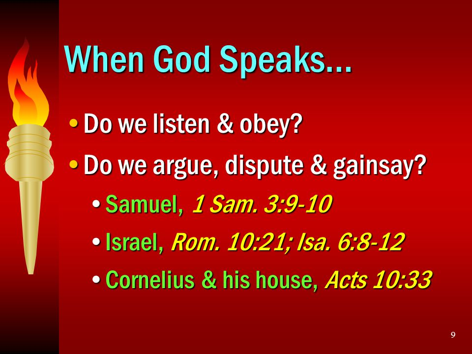 When God Speaks… Do we listen & obey Do we argue, dispute & gainsay