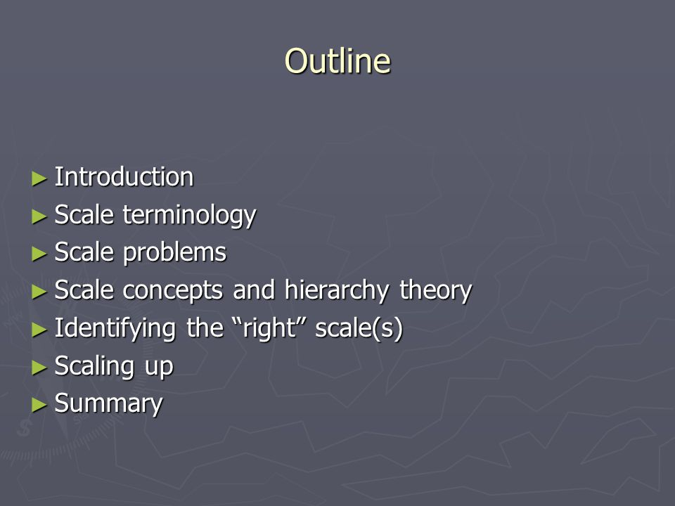 Outline Introduction Scale terminology Scale problems