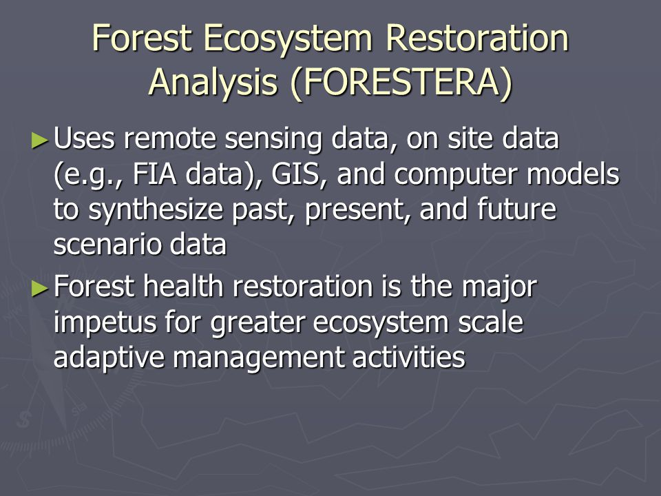 Forest Ecosystem Restoration Analysis (FORESTERA)