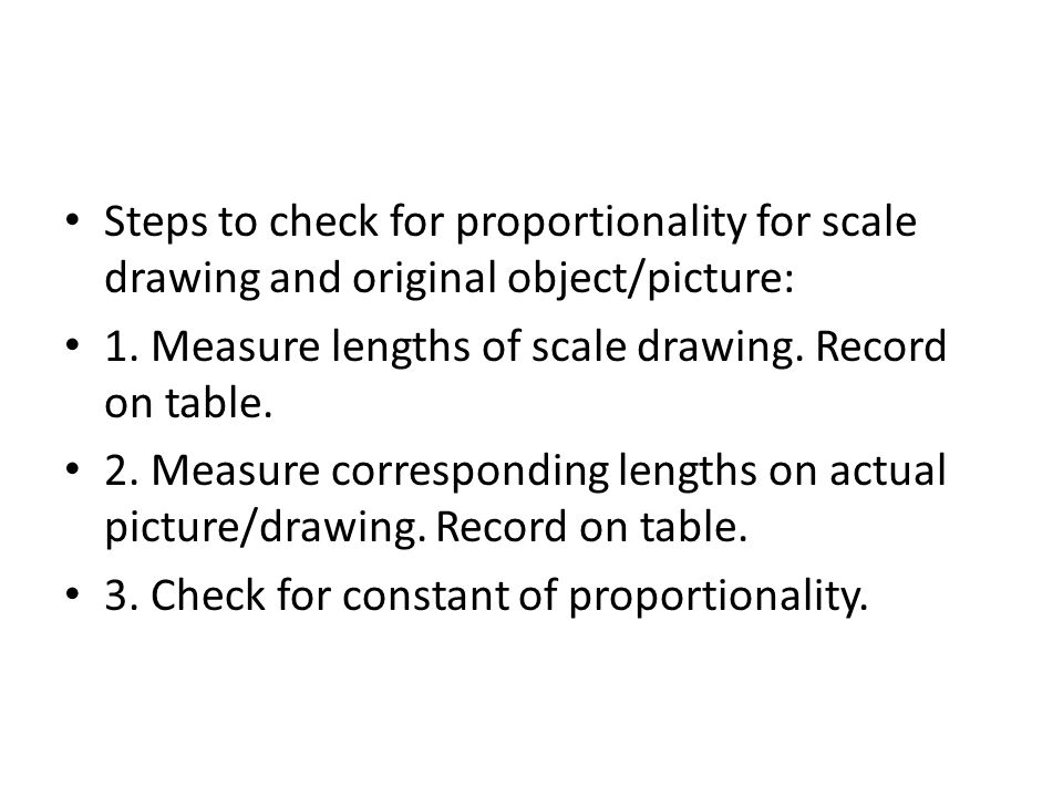 Steps to check for proportionality for scale drawing and original object/picture: