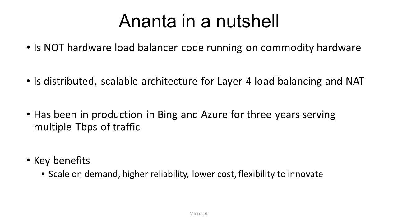 Ananta in a nutshell Is NOT hardware load balancer code running on commodity hardware.