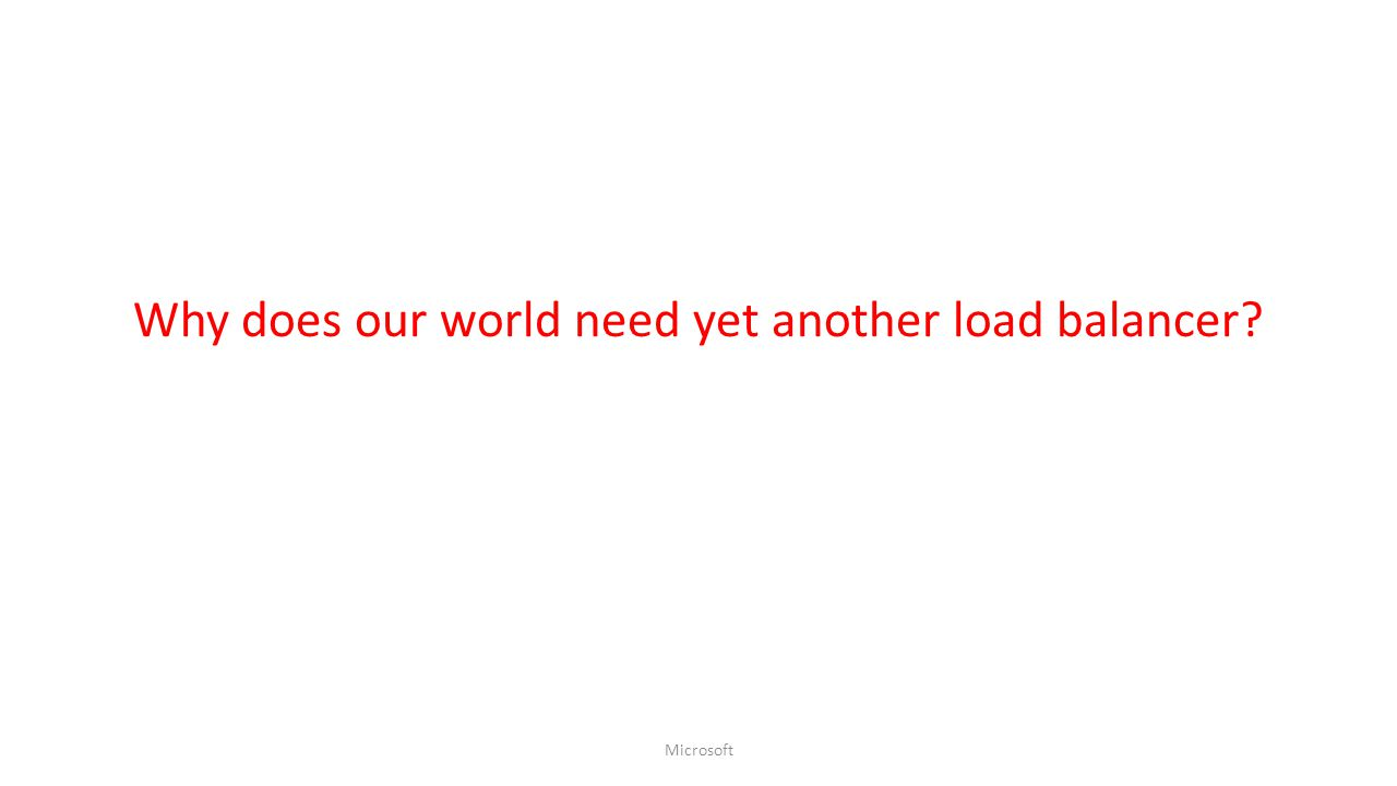 Why does our world need yet another load balancer