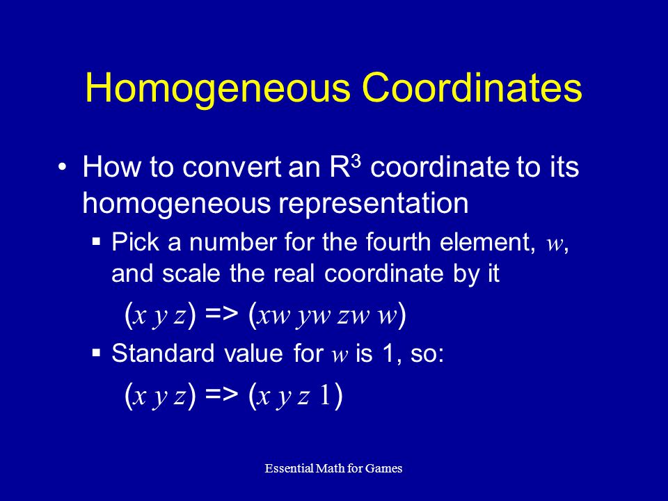 homogeneous coordinates and matrix representation Department of computer science trinity university 715 stadium drive san antonio it is sometimes useful to think of each pair of consecutive points in this matrix representation using homogeneous coordinates we extend the equations 8 to three dimensional space.