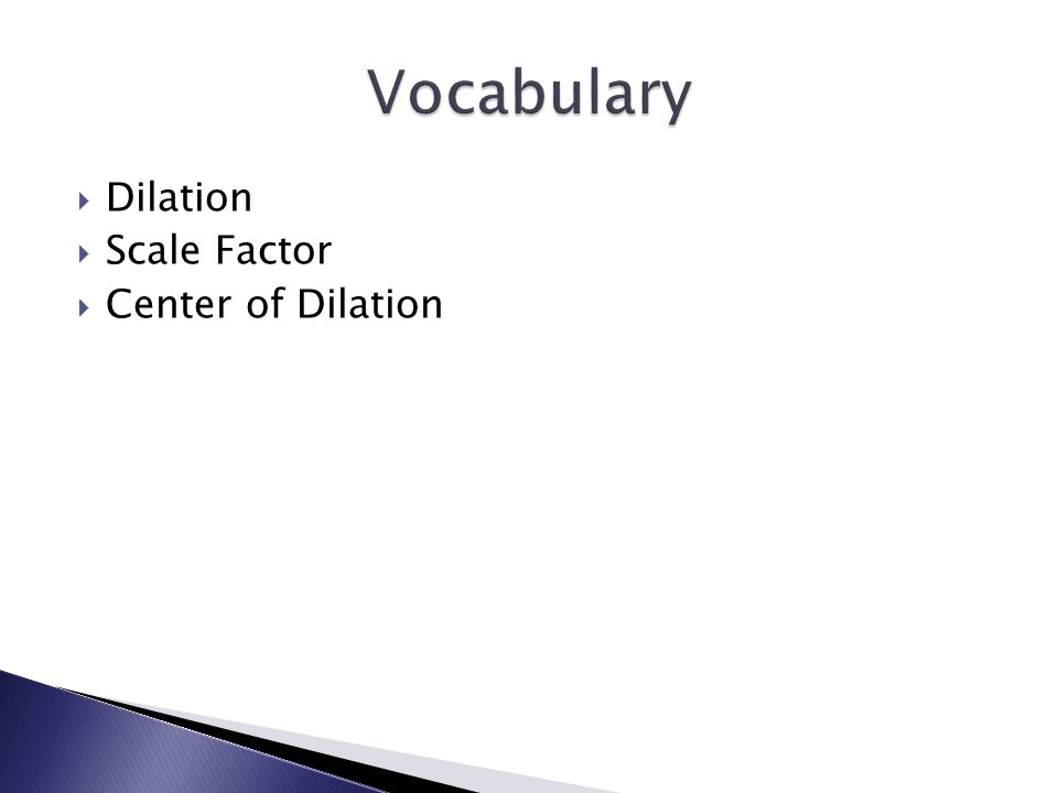 Vocabulary Dilation Scale Factor Center of Dilation