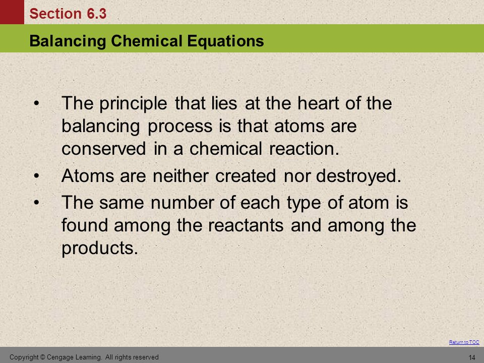 Atoms are neither created nor destroyed.
