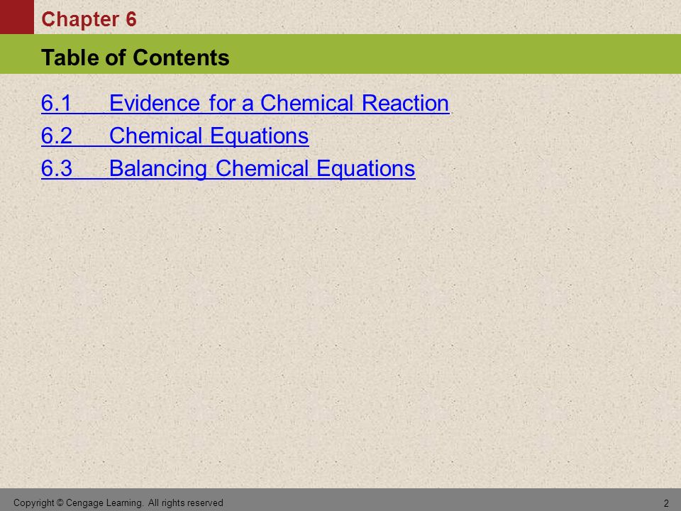 6.1 Evidence for a Chemical Reaction 6.2 Chemical Equations