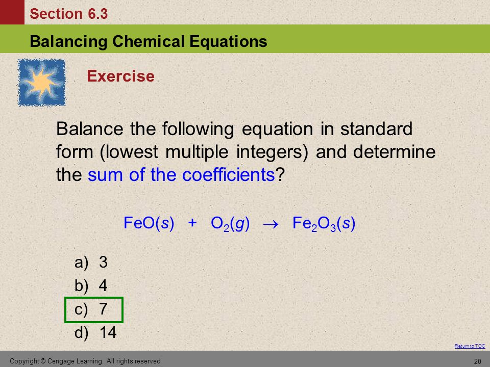 Exercise Balance the following equation in standard form (lowest multiple integers) and determine the sum of the coefficients
