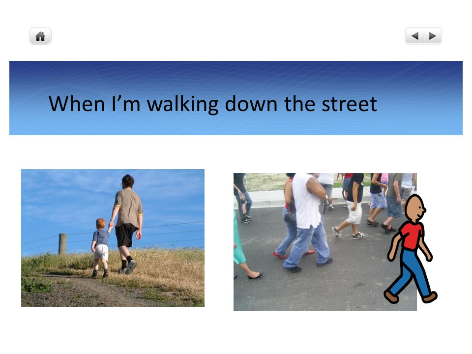When I'm walking down the street
