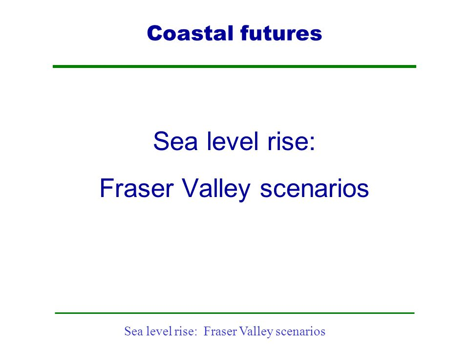 Fraser Valley scenarios