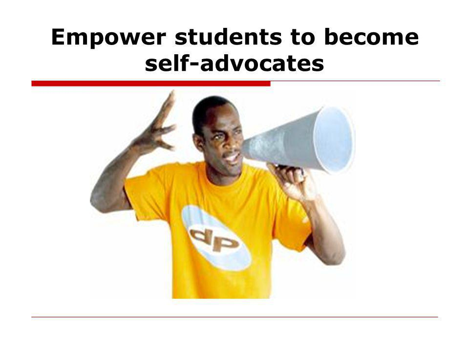 Empower students to become self-advocates