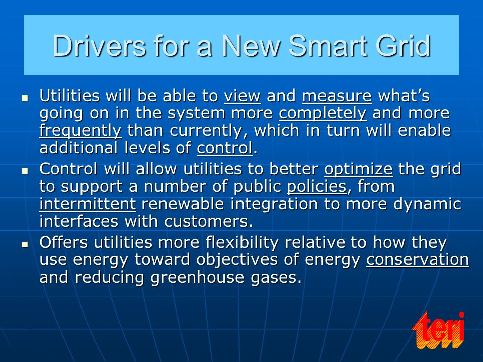 Drivers for a New Smart Grid