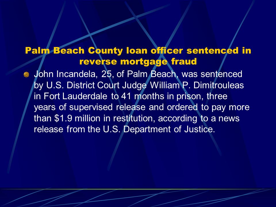 Palm Beach County loan officer sentenced in reverse mortgage fraud