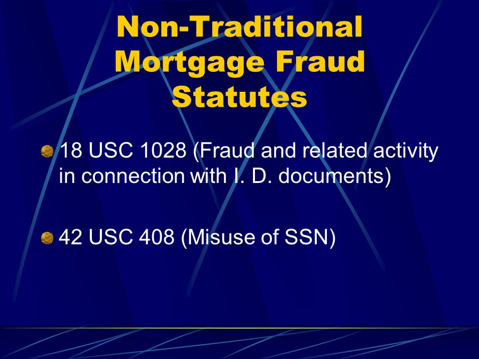 Non-Traditional Mortgage Fraud Statutes