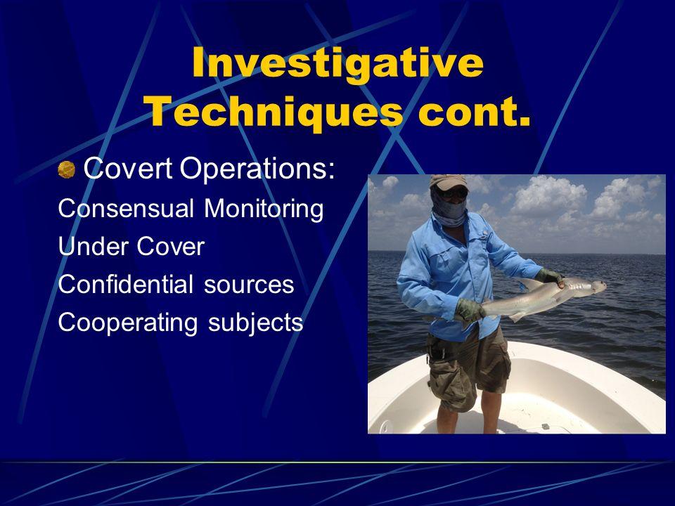 Investigative Techniques cont.