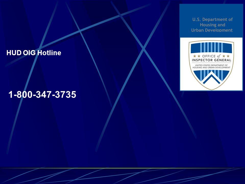 HUD OIG Hotline 1-800-347-3735