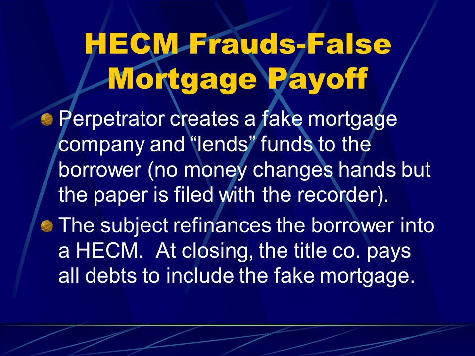 HECM Frauds-False Mortgage Payoff