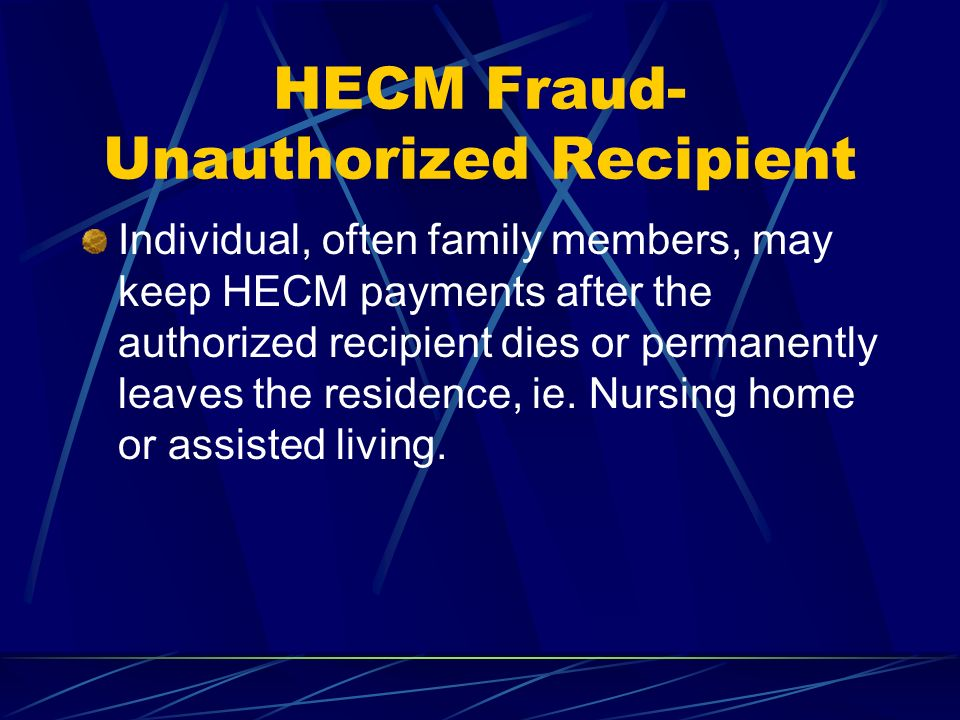 HECM Fraud-Unauthorized Recipient