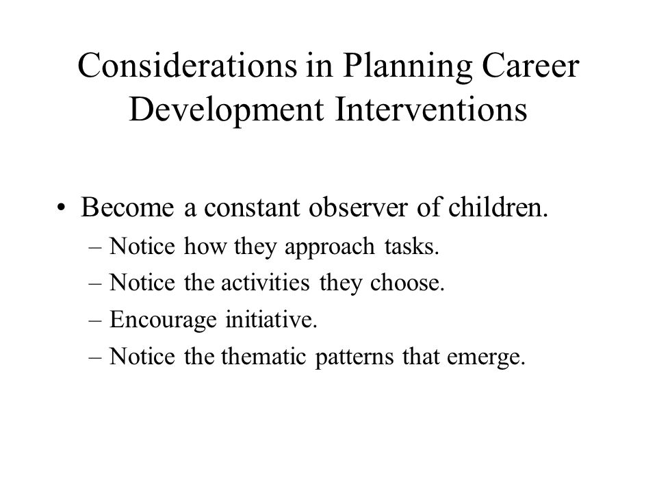 Considerations in Planning Career Development Interventions