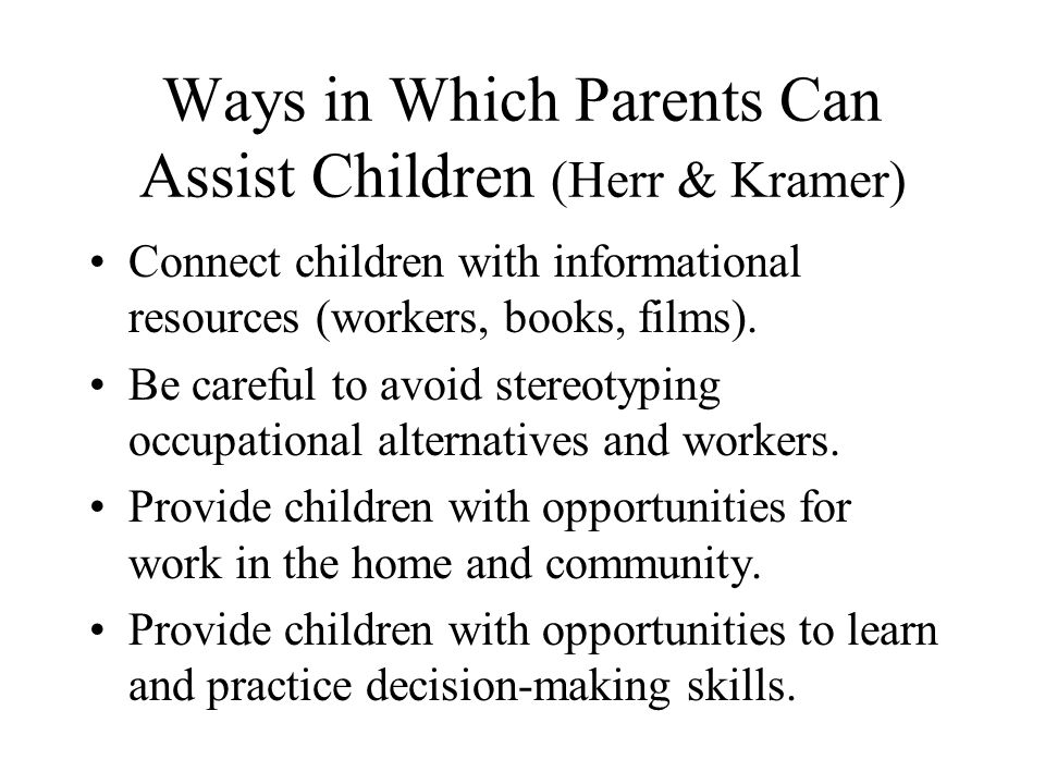 Ways in Which Parents Can Assist Children (Herr & Kramer)