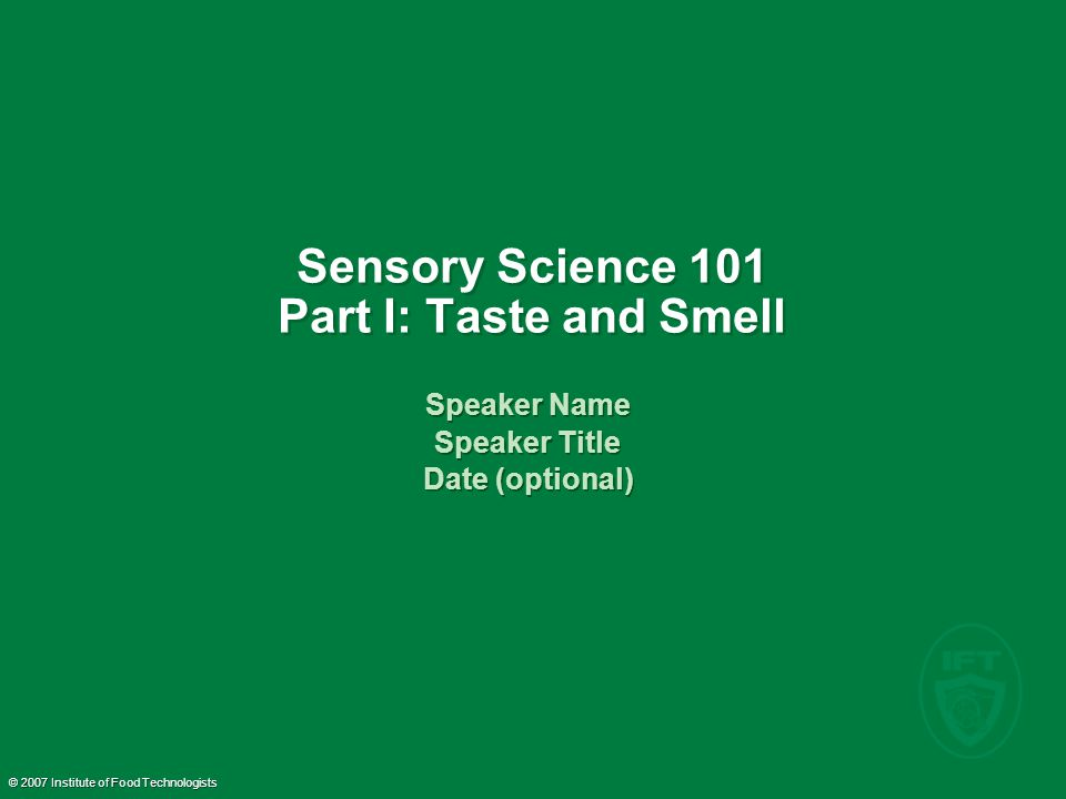 Sensory Science 101 Part I: Taste and Smell