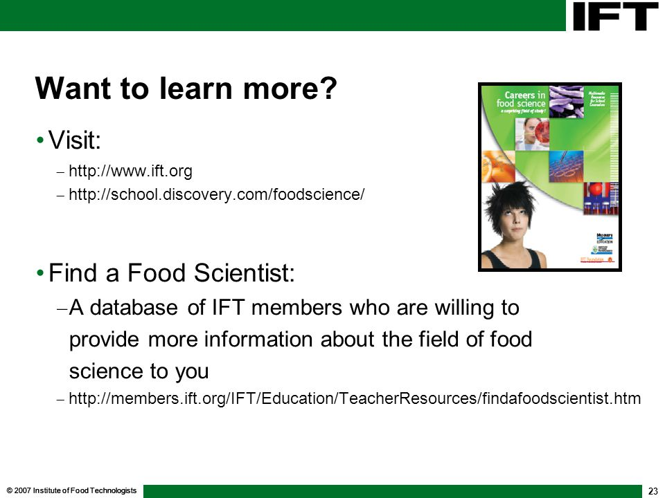 Want to learn more Visit: Find a Food Scientist: