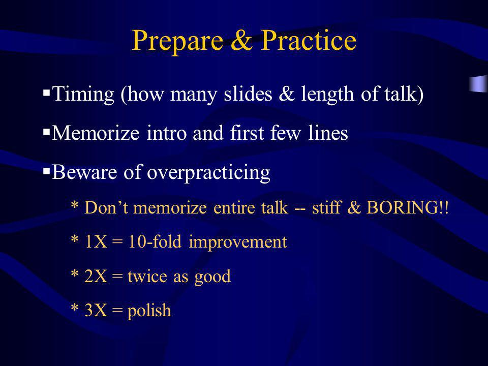 Prepare & Practice Timing (how many slides & length of talk)