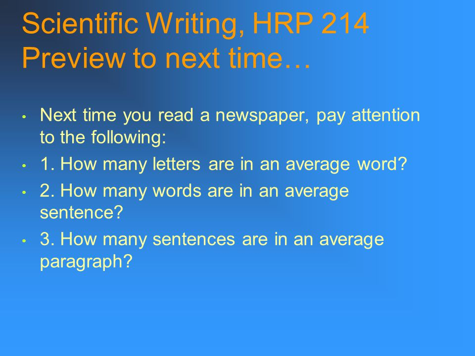 Scientific Writing, HRP 214 Preview to next time…