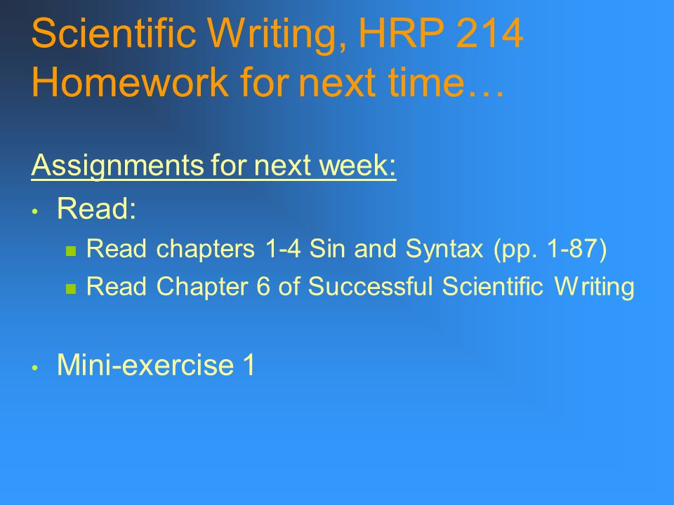 Scientific Writing, HRP 214 Homework for next time…
