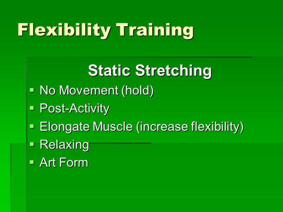 Flexibility Training Static Stretching No Movement (hold)