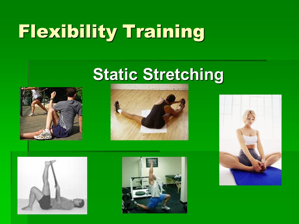 Flexibility Training Static Stretching