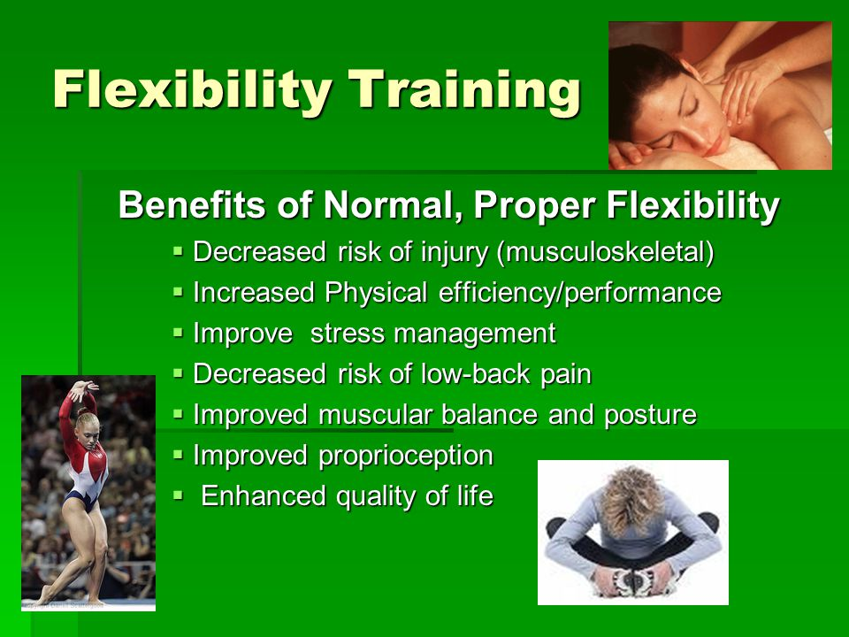 Benefits of Normal, Proper Flexibility
