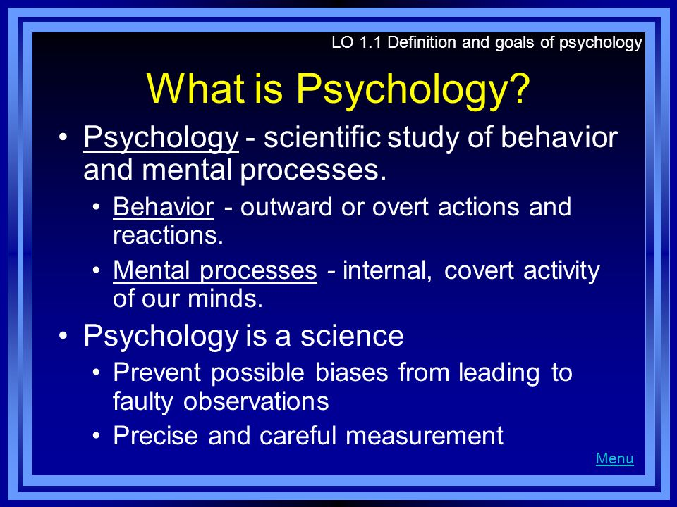 LO 1.1 Definition and goals of psychology