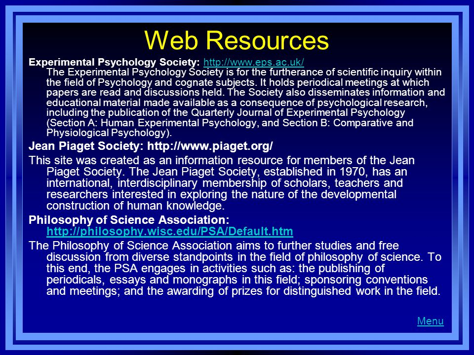 Web Resources Jean Piaget Society: http://www.piaget.org/