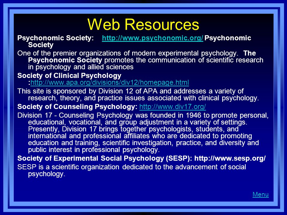 Web Resources Psychonomic Society: http://www.psychonomic.org/ Psychonomic Society.