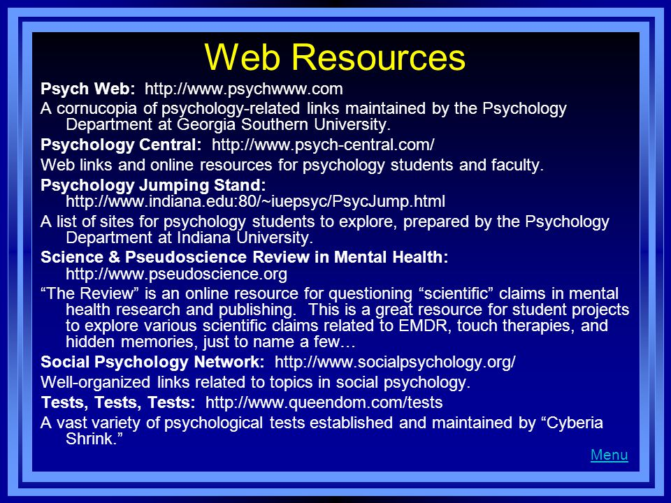 Web Resources Psych Web: http://www.psychwww.com
