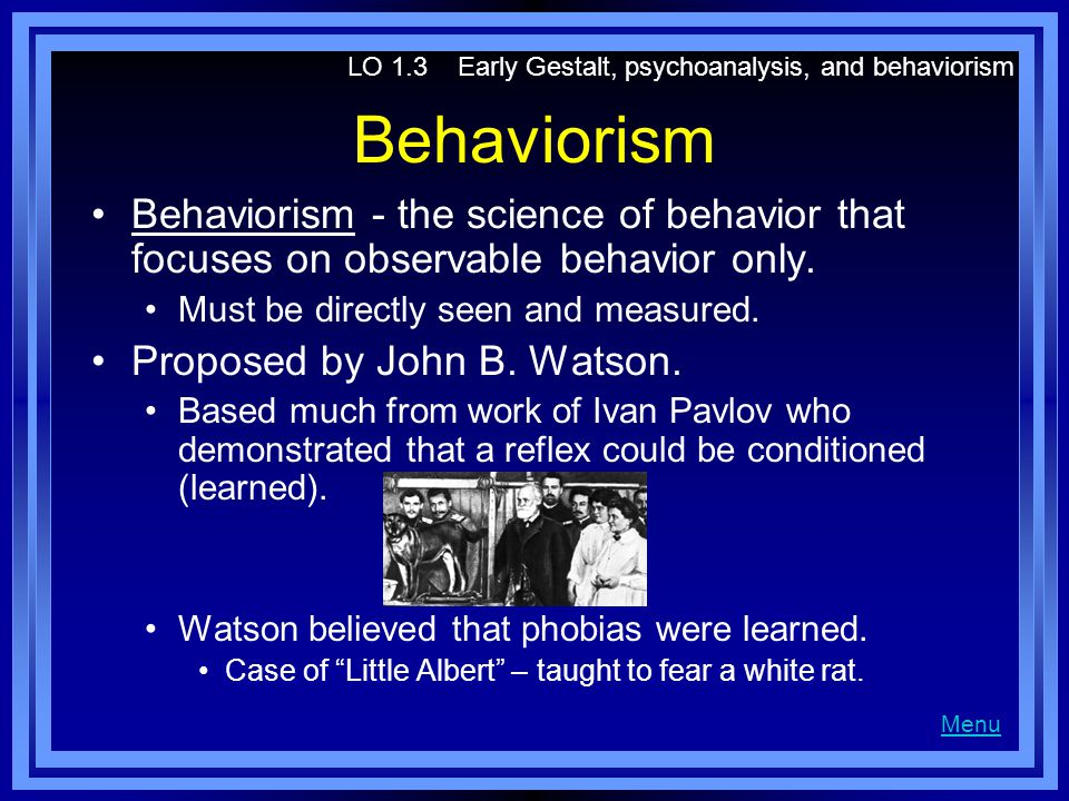 LO 1.3 Early Gestalt, psychoanalysis, and behaviorism
